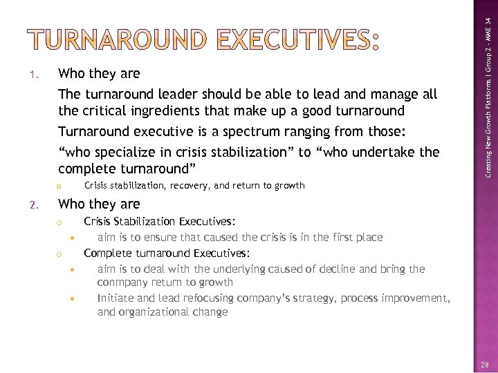 Who they are The turnaround leader should be able to lead and manage all