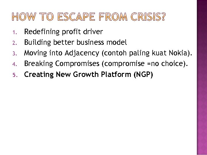 1. 2. 3. 4. 5. Redefining profit driver Building better business model Moving into