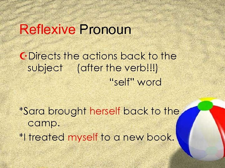 "Reflexive Pronoun ZDirects the actions back to the subject (after the verb!!!) ""self"" word"