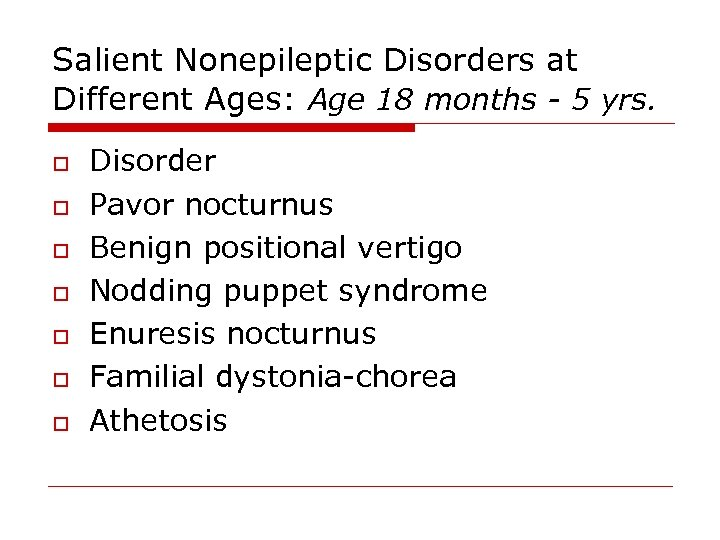 Salient Nonepileptic Disorders at Different Ages: Age 18 months - 5 yrs. o o