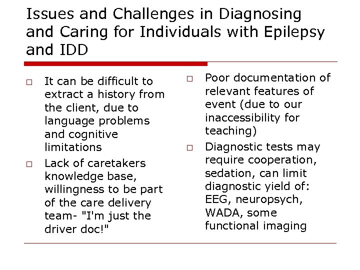 Issues and Challenges in Diagnosing and Caring for Individuals with Epilepsy and IDD o