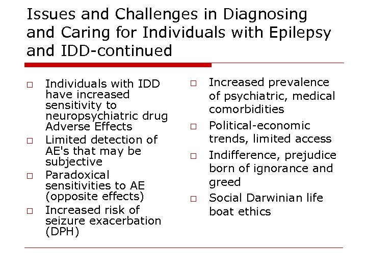 Issues and Challenges in Diagnosing and Caring for Individuals with Epilepsy and IDD-continued o
