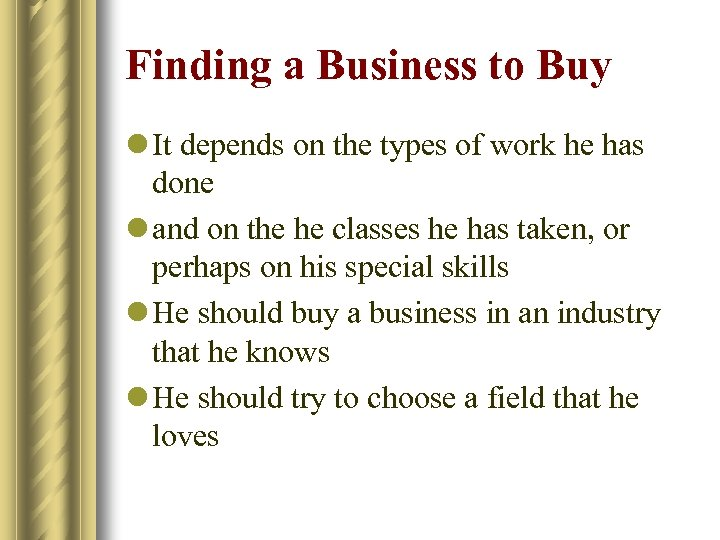 Finding a Business to Buy l It depends on the types of work he