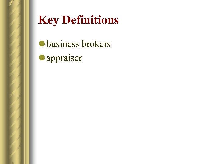 Key Definitions l business brokers l appraiser