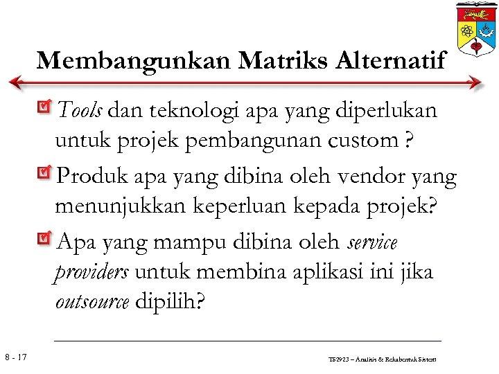 Membangunkan Matriks Alternatif Tools dan teknologi apa yang diperlukan untuk projek pembangunan custom ?
