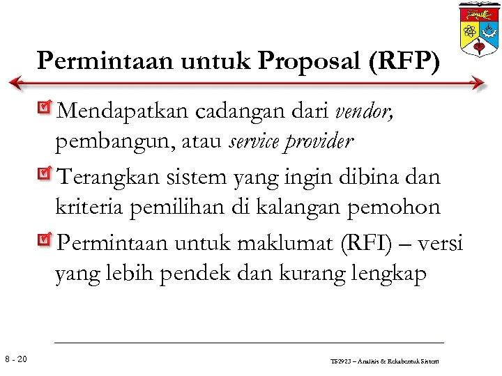 Permintaan untuk Proposal (RFP) Mendapatkan cadangan dari vendor, pembangun, atau service provider Terangkan sistem