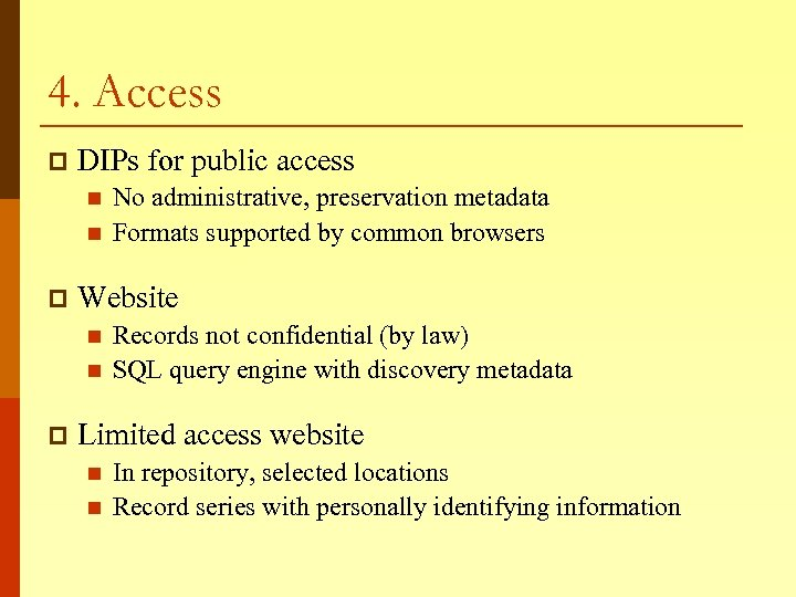 4. Access p DIPs for public access n n p Website n n p