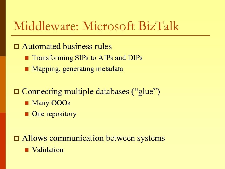 Middleware: Microsoft Biz. Talk p Automated business rules n n p Connecting multiple databases