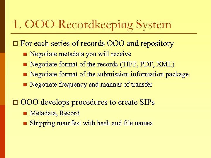 1. OOO Recordkeeping System p For each series of records OOO and repository n