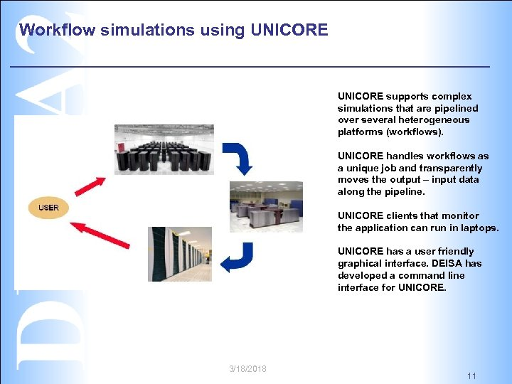 Workflow simulations using UNICORE supports complex simulations that are pipelined over several heterogeneous platforms