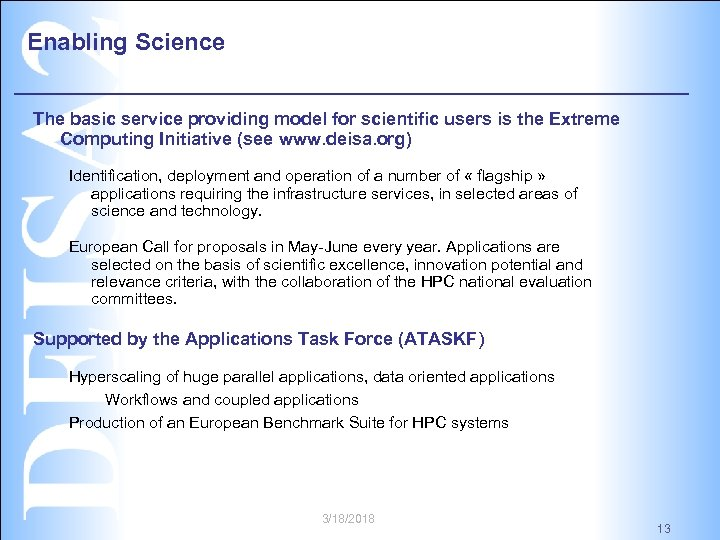 Enabling Science The basic service providing model for scientific users is the Extreme Computing