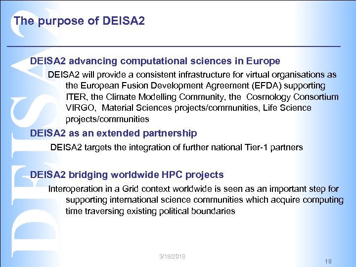 The purpose of DEISA 2 advancing computational sciences in Europe DEISA 2 will provide