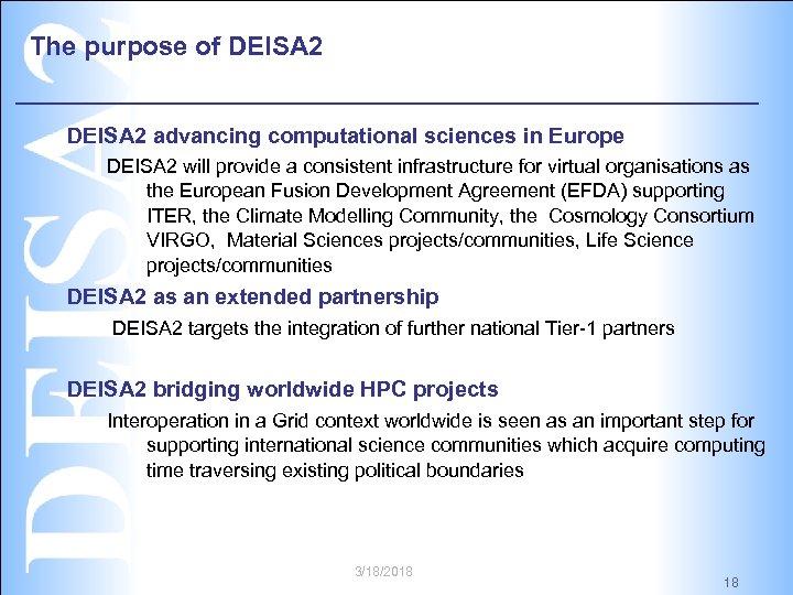 The purpose of DEISA 2 advancing computational sciences in Europe DEISA 2 will provide