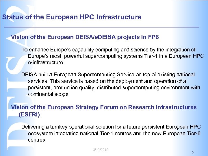 Status of the European HPC Infrastructure Vision of the European DEISA/e. DEISA projects in
