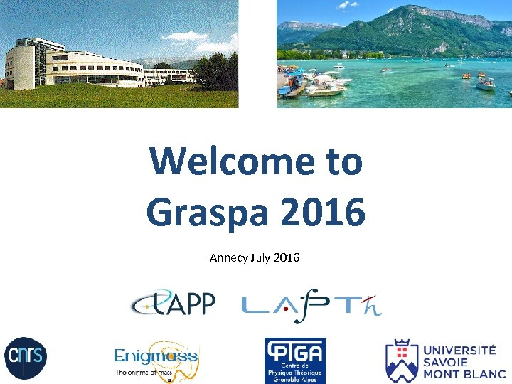 Welcome to Graspa 2016 Annecy July 2016
