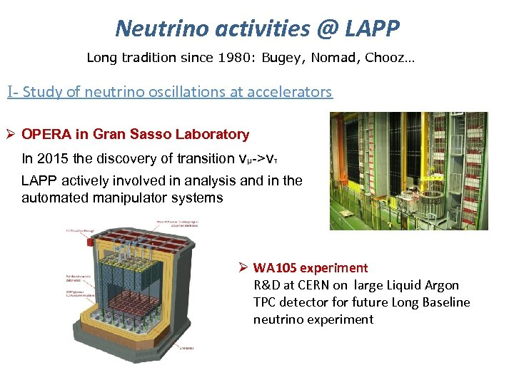 Neutrino activities @ LAPP Long tradition since 1980: Bugey, Nomad, Chooz… I- Study of