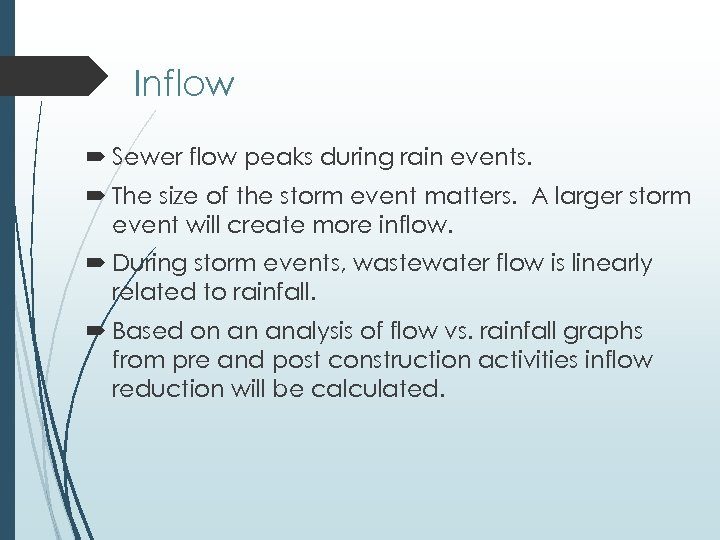 Inflow Sewer flow peaks during rain events. The size of the storm event matters.