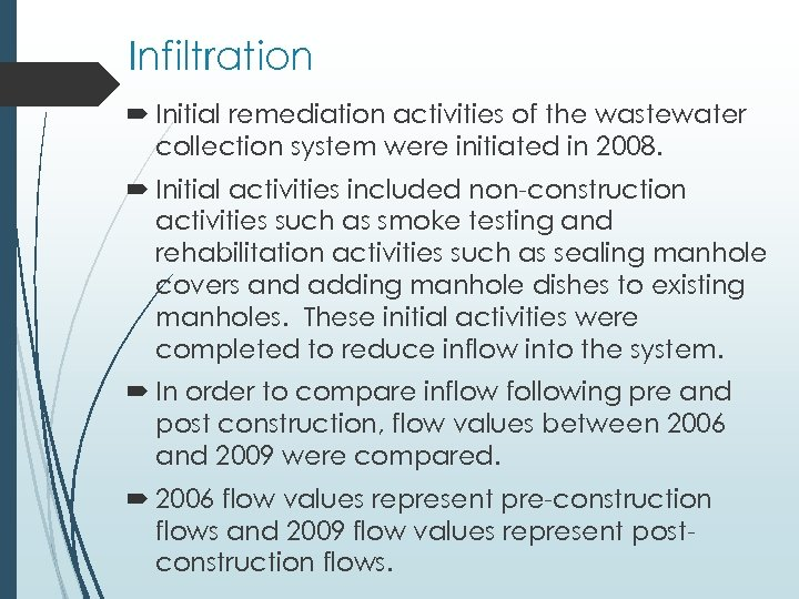 Infiltration Initial remediation activities of the wastewater collection system were initiated in 2008. Initial