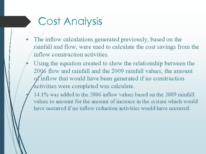 Cost Analysis • The inflow calculations generated previously, based on the rainfall and flow,