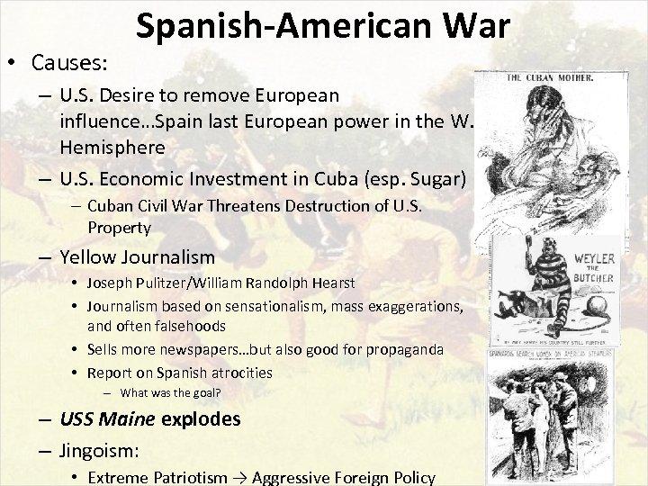• Causes: Spanish-American War – U. S. Desire to remove European influence…Spain last