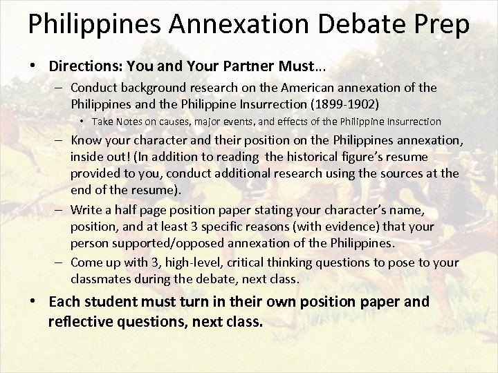 Philippines Annexation Debate Prep • Directions: You and Your Partner Must… – Conduct background