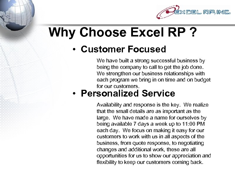 Why Choose Excel RP ? • Customer Focused We have built a strong successful