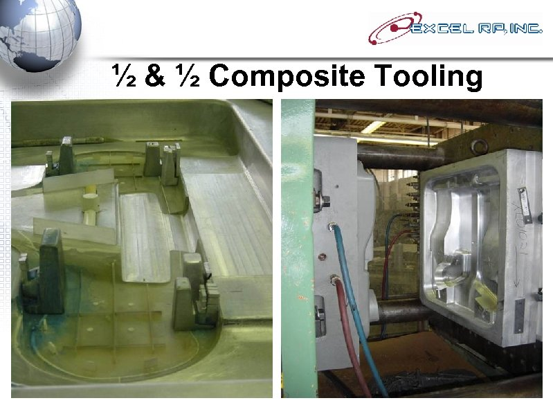 ½ & ½ Composite Tooling