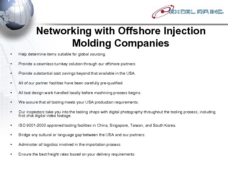 Networking with Offshore Injection Molding Companies • Help determine items suitable for global sourcing.
