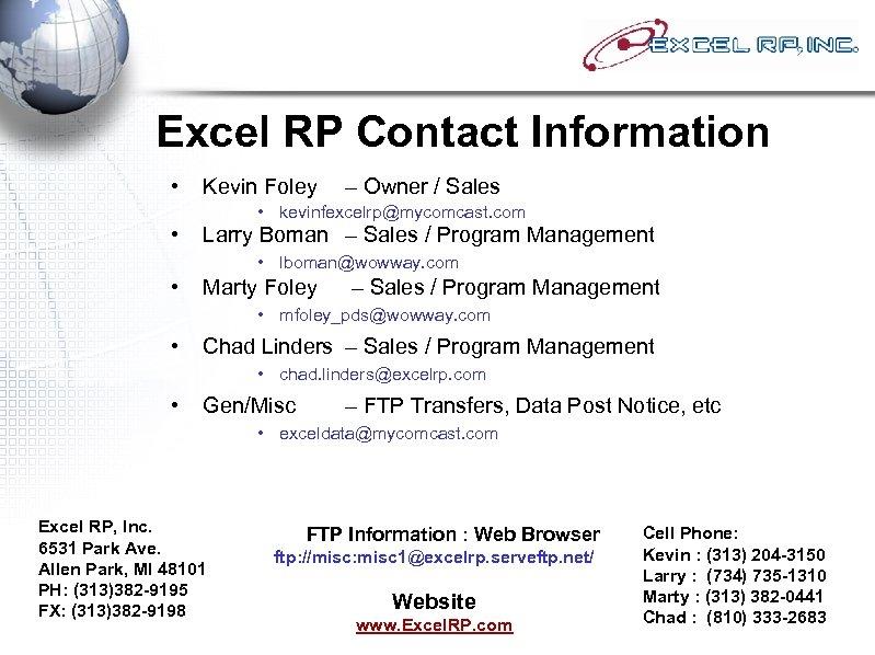Excel RP Contact Information • • Kevin Foley – Owner / Sales • kevinfexcelrp@mycomcast.
