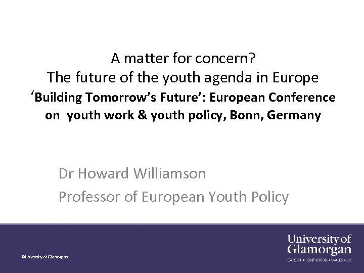 A matter for concern? The future of the youth agenda in Europe 'Building Tomorrow's