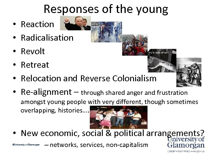 Responses of the young • • • Reaction Radicalisation Revolt Retreat Relocation and Reverse