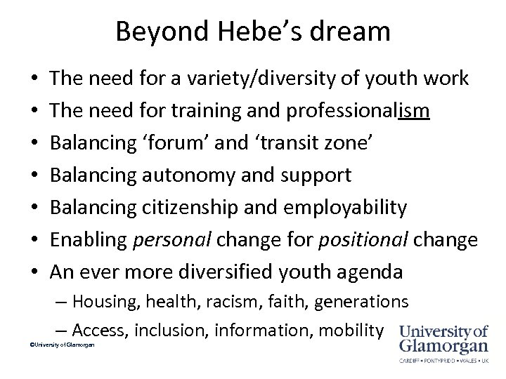 Beyond Hebe's dream • • The need for a variety/diversity of youth work The