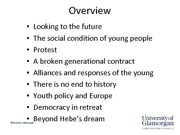 Overview • • • Looking to the future The social condition of young people