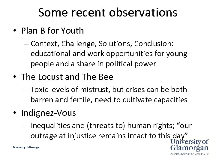 Some recent observations • Plan B for Youth – Context, Challenge, Solutions, Conclusion: educational