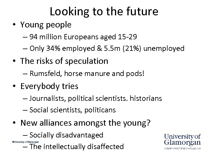 Looking to the future • Young people – 94 million Europeans aged 15 -29