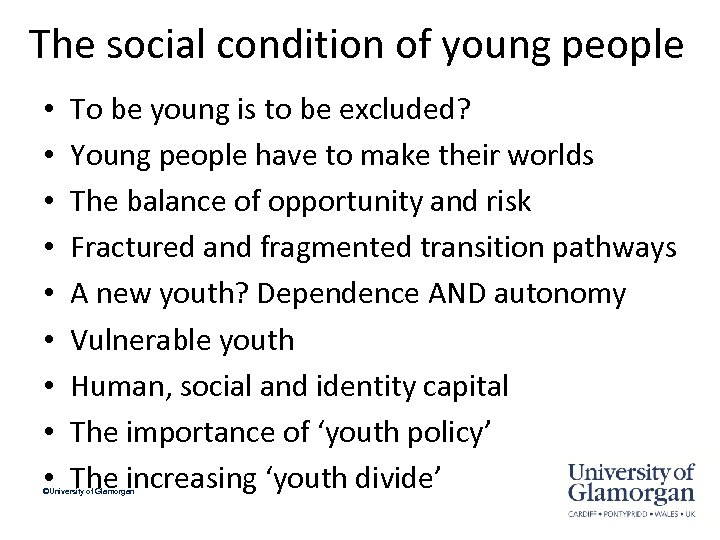 The social condition of young people • • • To be young is to