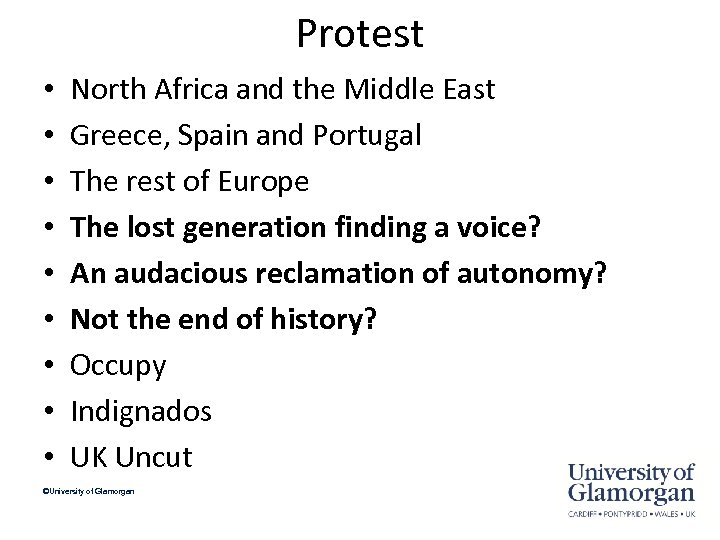 Protest • • • North Africa and the Middle East Greece, Spain and Portugal