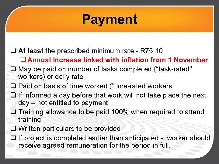 Payment q At least the prescribed minimum rate - R 75. 10 q Annual