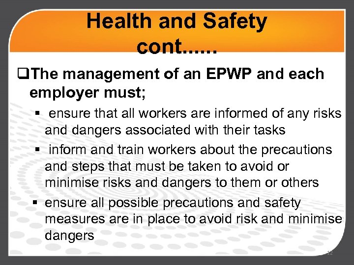Health and Safety cont. . . q. The management of an EPWP and each