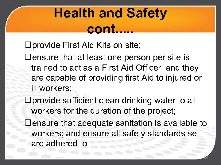 Health and Safety cont. . . qprovide First Aid Kits on site; qensure that