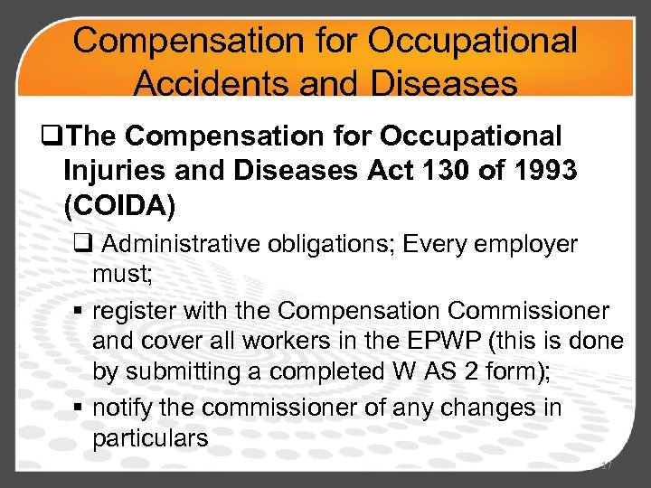 Compensation for Occupational Accidents and Diseases q. The Compensation for Occupational Injuries and Diseases