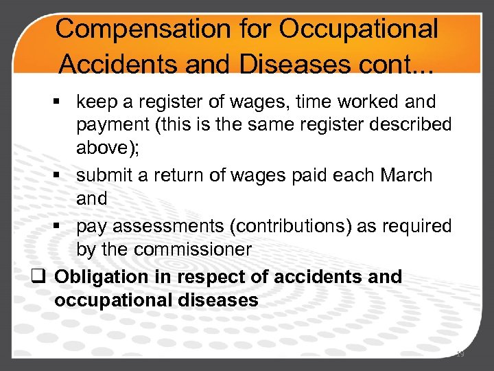 Compensation for Occupational Accidents and Diseases cont. . . § keep a register of