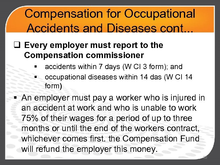 Compensation for Occupational Accidents and Diseases cont. . . q Every employer must report