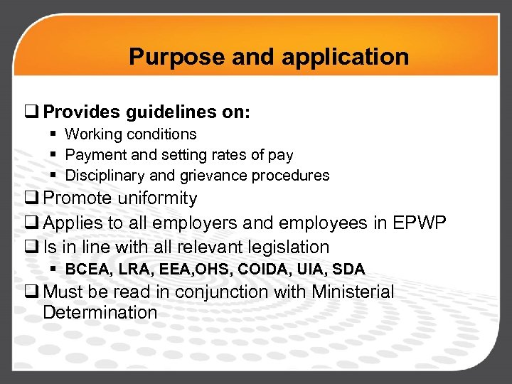 Purpose and application q Provides guidelines on: § Working conditions § Payment and setting