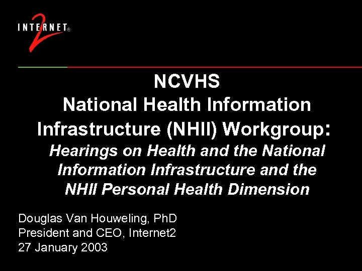 NCVHS National Health Information Infrastructure (NHII) Workgroup: Hearings on Health and the National Information