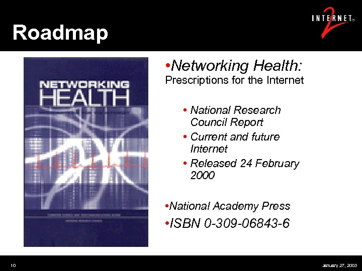 Roadmap • Networking Health: Prescriptions for the Internet • National Research Council Report •