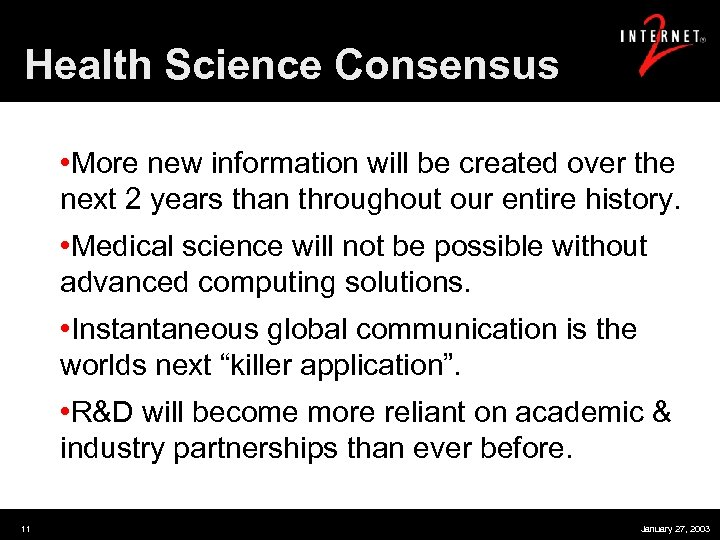Health Science Consensus • More new information will be created over the next 2