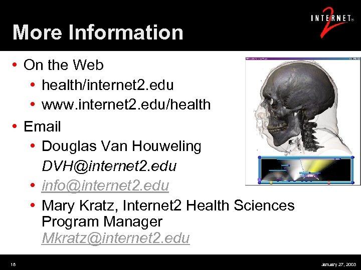 More Information • On the Web • health/internet 2. edu • www. internet 2.