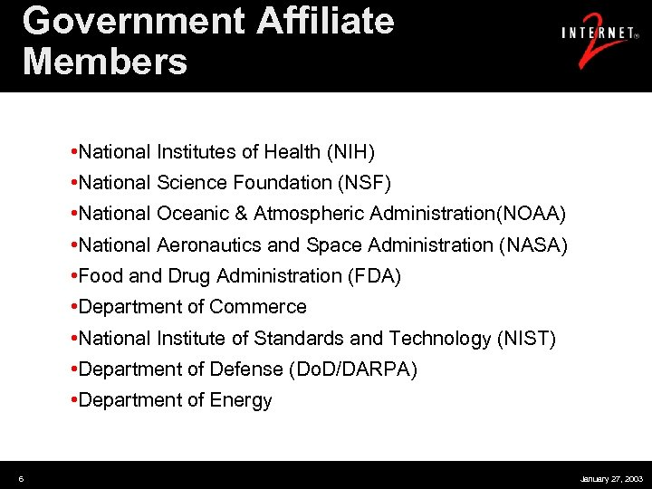 Government Affiliate Members • National Institutes of Health (NIH) • National Science Foundation (NSF)