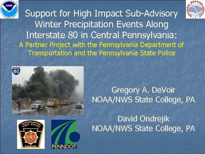 Support for High Impact Sub-Advisory Winter Precipitation Events Along Interstate 80 in Central Pennsylvania: